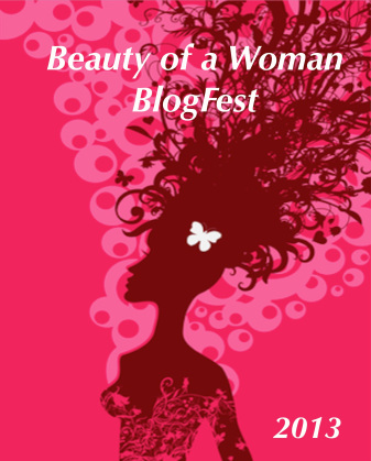 Beauty of a Woman Blogfest 2013