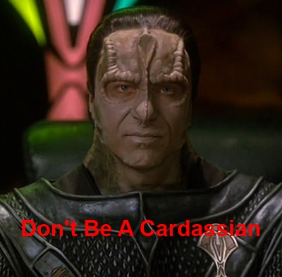 Don't Be a Cardassian
