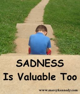 Sadness Is Valuable Too